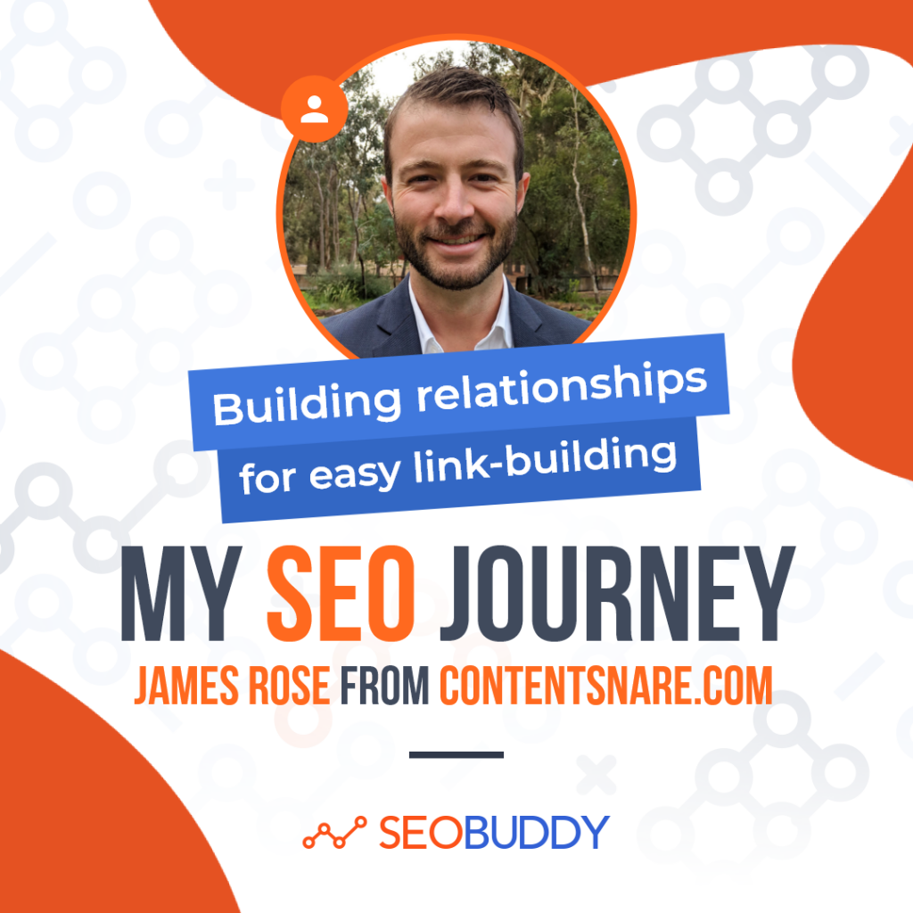 James Rose from contentsnare.com share his SEO journey