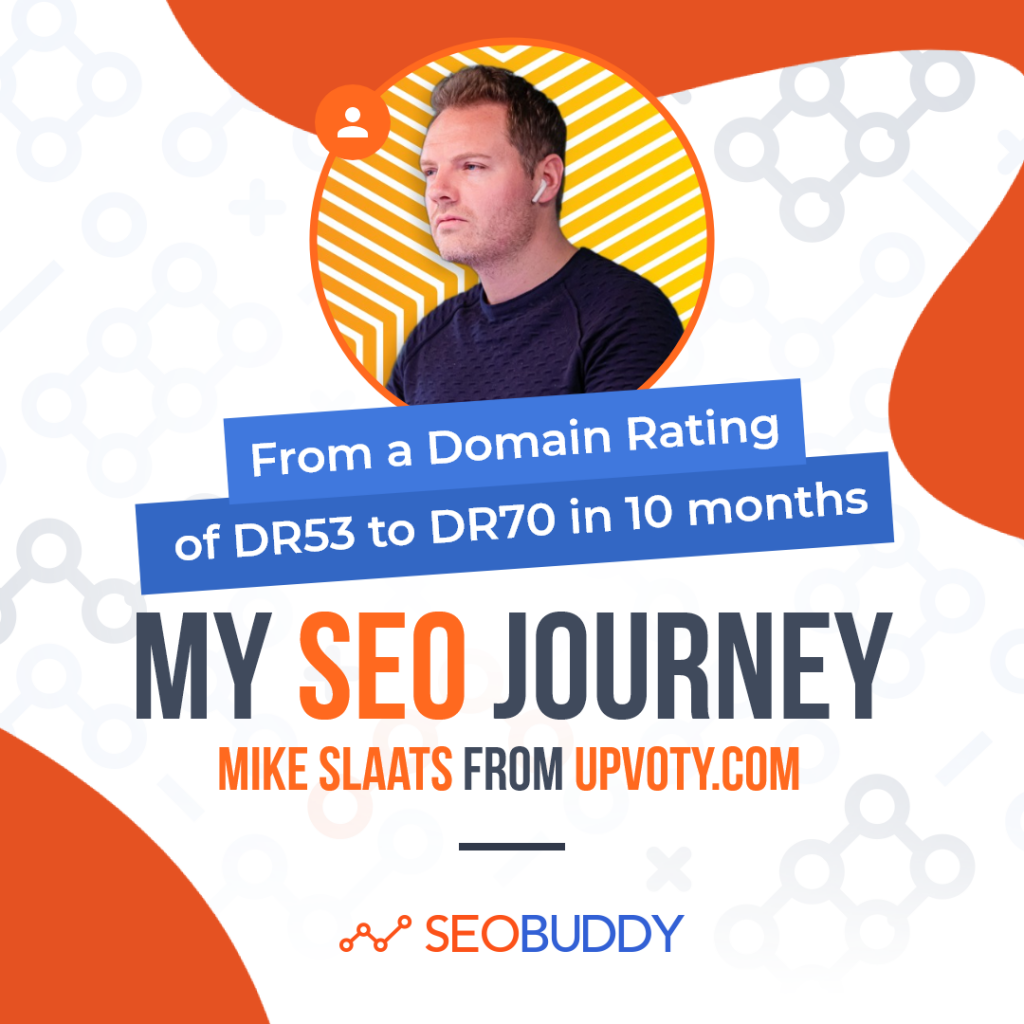 Mike Slaats from upvoty.com share his SEO journey