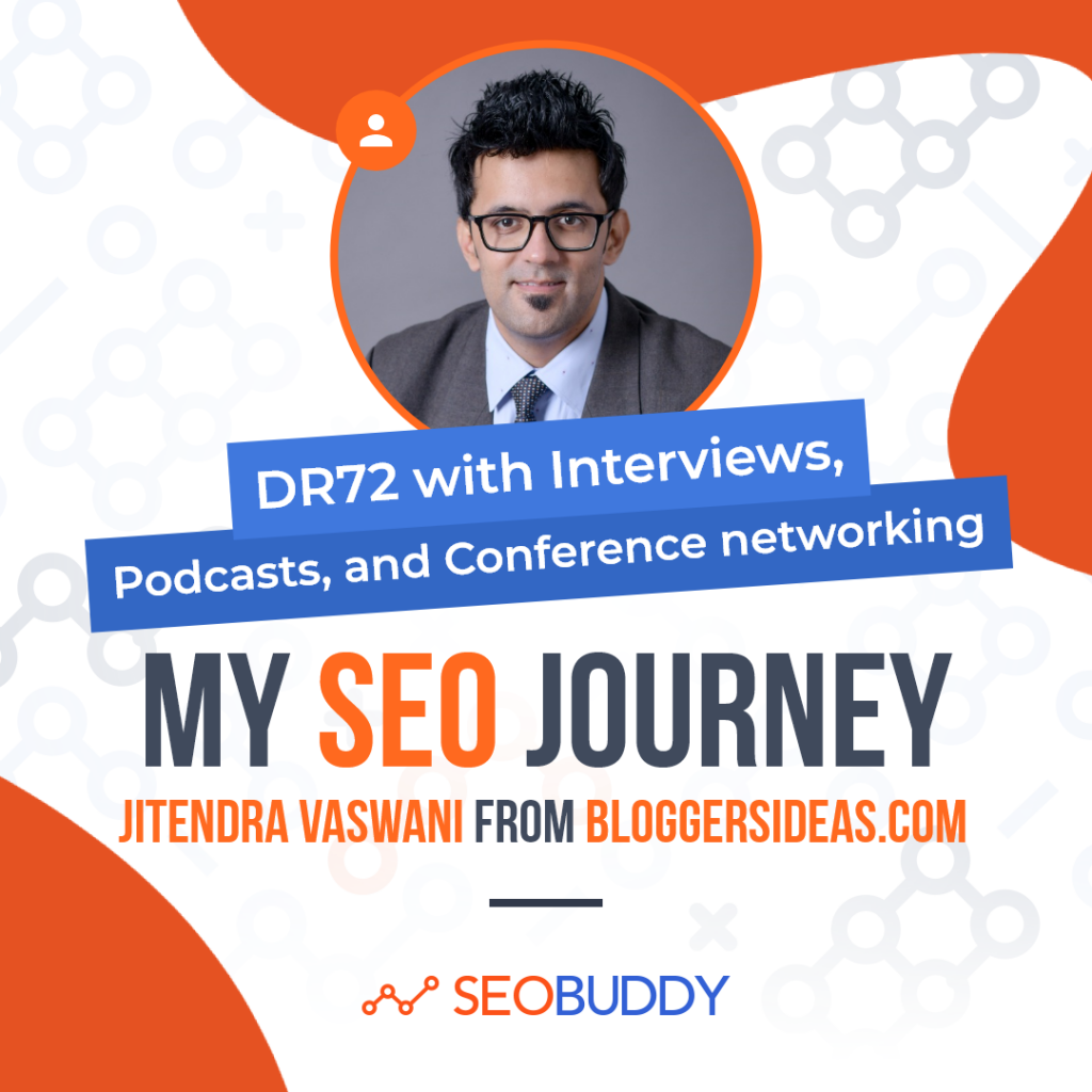 Jitendra Vaswani from bloggersideas.com share his SEO journey