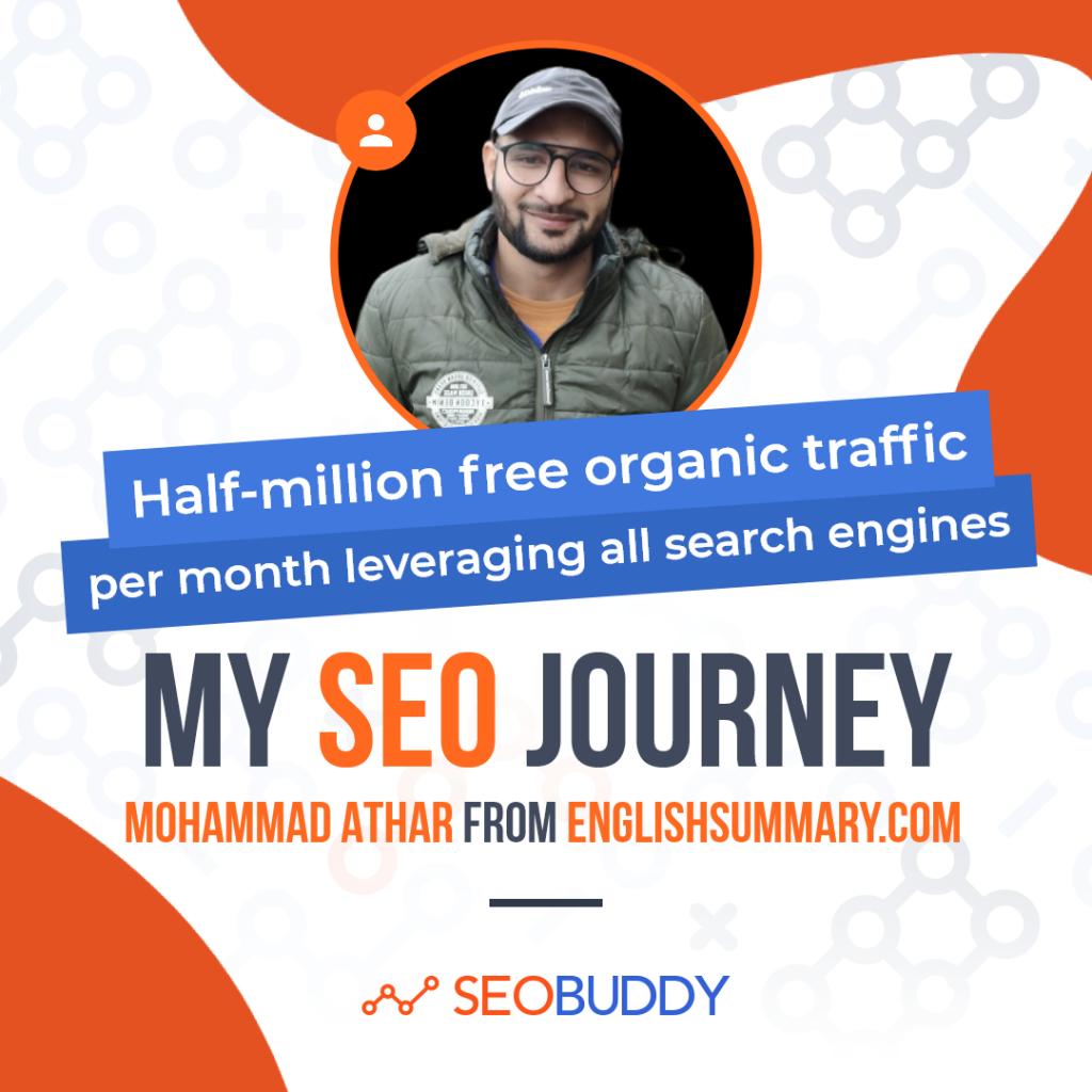 Mohammad Athar from englishsummary.com share his SEO journey