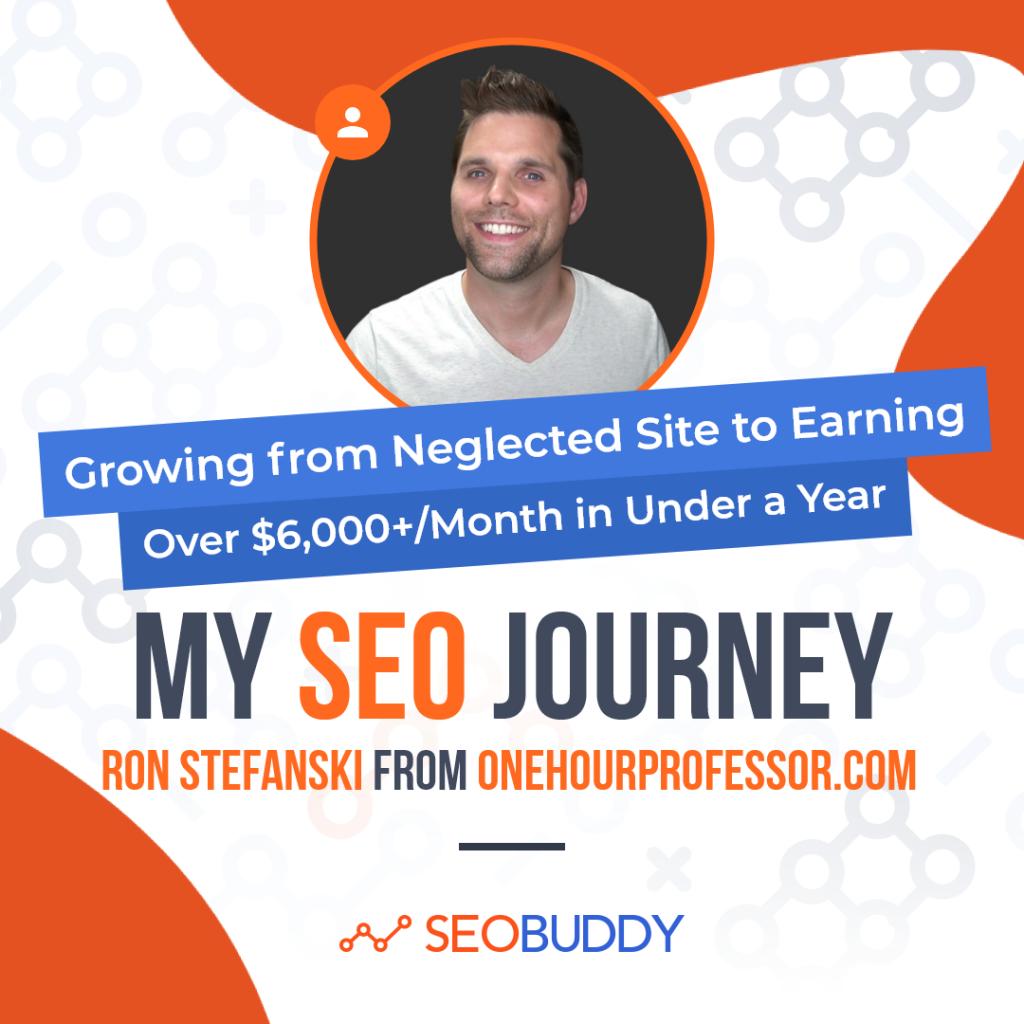 Ron Stefanski from onehourprofessor.com share his SEO journey
