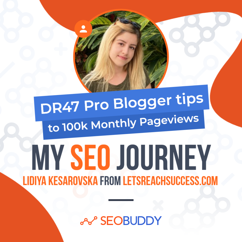 Lidiya Kesarovska from letsreachsuccess.com share her SEO journey
