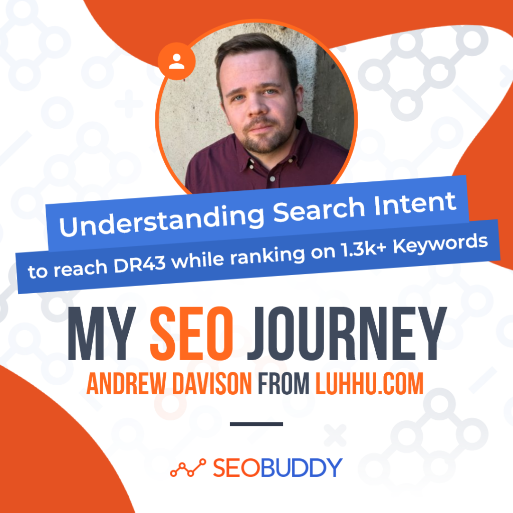 Andrew Davison from luhhu.com share his SEO journey