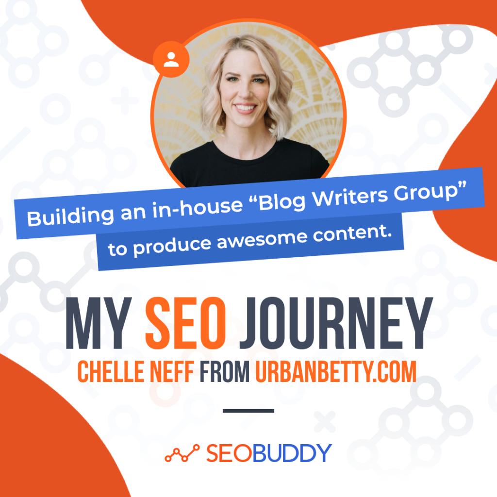 Chelle Neff from urbanbetty.com share her SEO journey