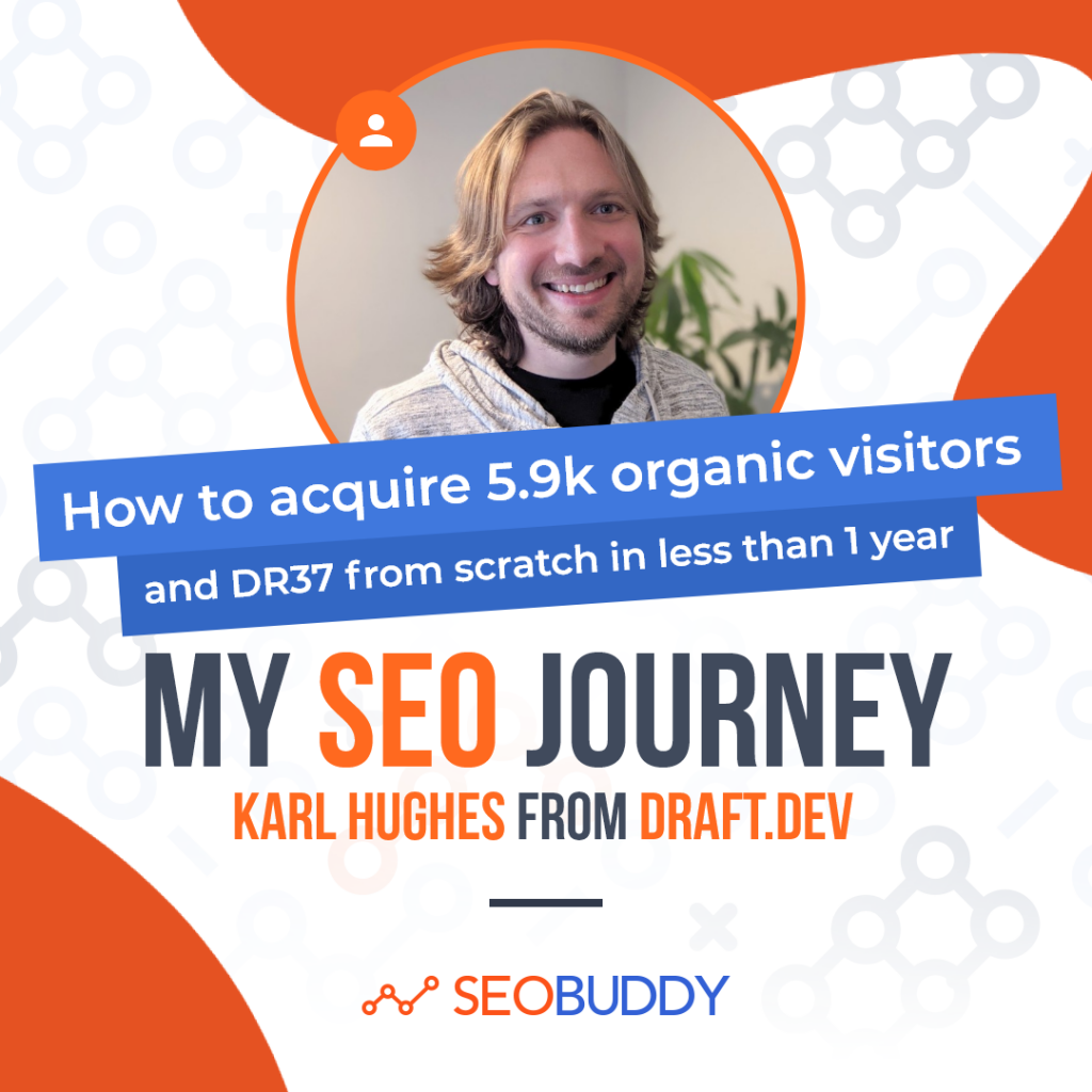 Karl Hugues from draft.dev share his SEO journey
