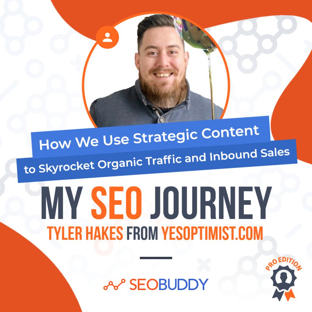 Tyler Hakes from yesoptimist.com share his SEO journey